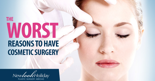 The worst reasons to have cosmetic surgery